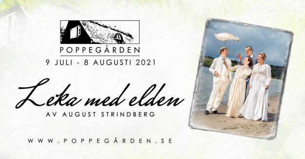 Poppegården 2021 |Leka med elden av August Strindberg